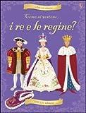 Come si vestono... i re e le regine? Con adesivi. Ediz. illustrata