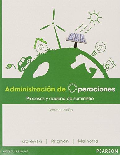 Administración De Operaciones. Procesos Y Cadena De Suministros - 10ª Edición
