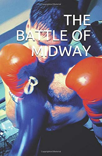 THE BATTLE OF MIDWAY: Free Self Defense options inside (Martial art - Real life super hero, Band 1)