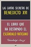 Las cartas secretas de Benedicto XVI: El libro que ha destapado el escándalo vaticano (Ahora (martinez Roca))