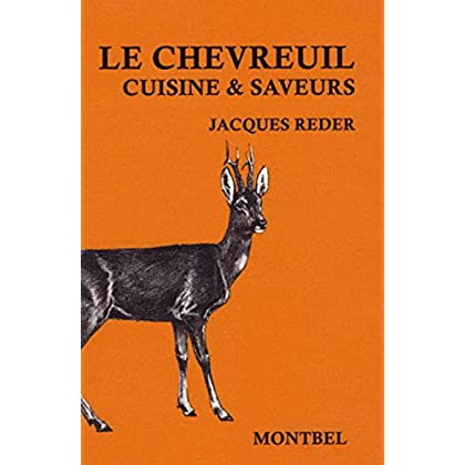 Le chevreuil: Cuisine et saveurs.