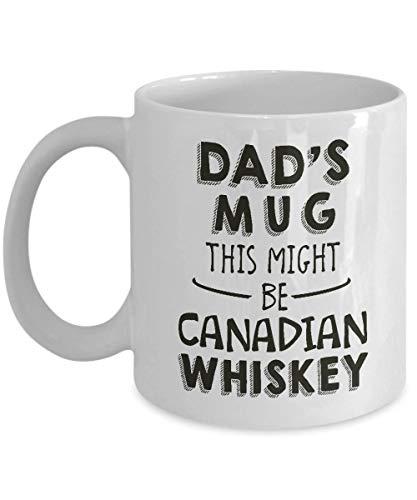 FloradeSweet Dads Mug Dies k?nnte kanadischer Whisky Sein. Hard Stuff Mug Hooch Cup Spirit Geschenk Geschenk f¨¹r kanadischen Whisky-Liebhaber. Alkoholisches Getr?nk vorhanden