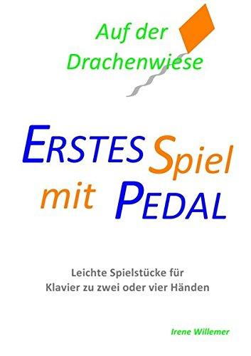Erstes Spiel mit Pedal/Auf der Drachenwiese: Leichte Spielstücke für Klavier zu zwei oder vier Händen