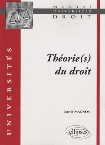 Théorie(s) du droit par Xavier Magnon