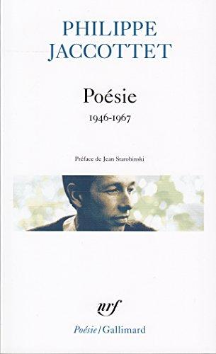 Poésie : 1946 - 1967 par Philippe Jaccottet