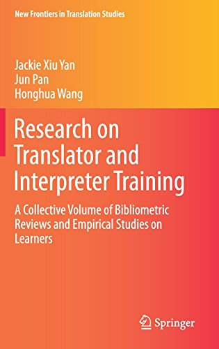 Research on Translator and Interpreter Training: A Collective Volume of Bibliometric Reviews and Empirical Studies on Learners (New Frontiers in Translation Studies)