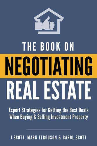 the-book-on-negotiating-real-estate-expert-strategies-for-getting-the-best-deals-when-buying-selling