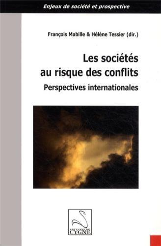 Les sociétés au risque des conflits : Perspectives internationales