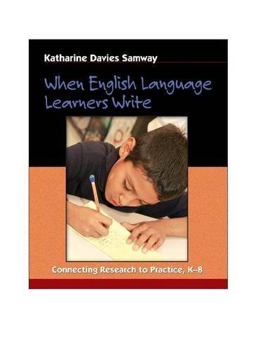 When English Language Learners Write: Connecting Research to Practice, K-8 by Katharine Davies Samway (2006-03-14)