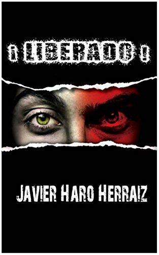 ¡LIBERADO! por JAVIER HARO HERRAIZ
