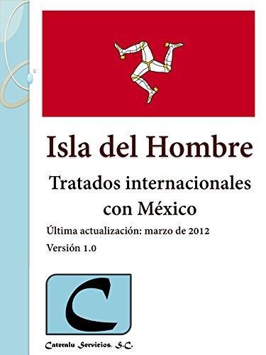 Isla del Hombre - Tratados Internacionales con México