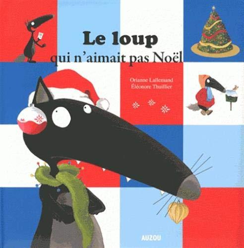 Le loup qui n'aimait pas Noël (grand format) par Orianne Lallemand