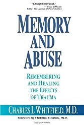 Memory and Abuse: Remembering and Healing the Effects of Trauma