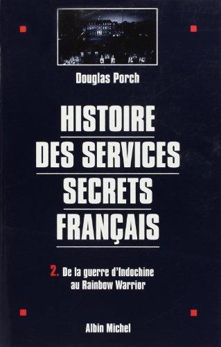 histoire-des-services-secrets-francais-tome-2-de-la-guerre-d-39-indochine-au-rainbow-warrior