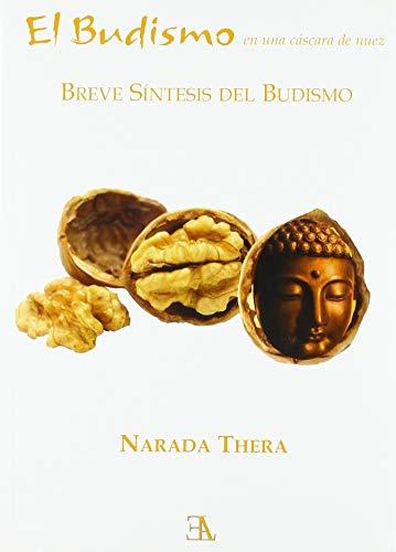 El budismo en una cáscara de nuez. Breve síntesis del budismo (BUDISMO THERAVADA Y MINDFULNESS)