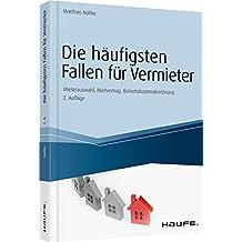 Die häufigsten Fallen für Vermieter: Mieterauswahl, Mietvertrag, Betriebskostenabrechnung (Haufe Fachbuch)