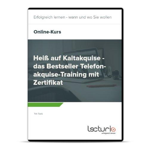 Online-Videokurs + E-Book: Heiß auf Kaltakquise - das Bestseller Telefonakquise-Training mit Zertifikat von Tim Taxis