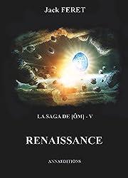 La saga de [Om] - V: Renaissance