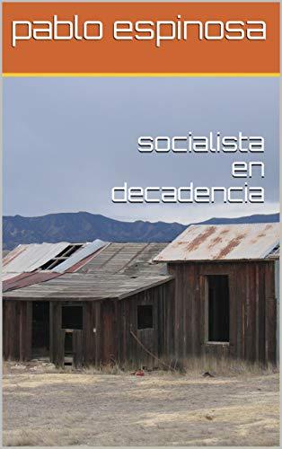socialista en decadencia (1)