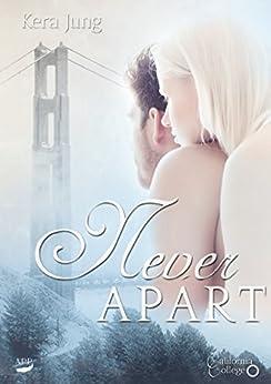 Never apart (California-College 6) von [Jung, Kera]