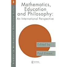 Mathematics Education and Philosophy: An International Perspective (Studies in Mathematics Education) (1996-06-03)