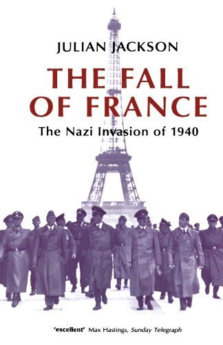 The Fall of France: The Nazi Invasion of 1940 (Making of the Modern World) by Jackson, Julian (2003) Paperback
