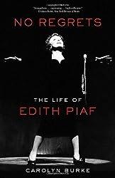 No Regrets: The Life of Edith Piaf by Carolyn Burke (2012-04-01)