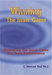 Winning the Inner Game: Mastering the Inner Game for Peak Performance by Michael Hall (2007-04-20)
