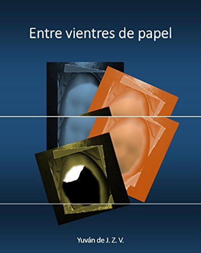 Pdf entre vientres de papel spanish edition download weve also provided book storage entre vientres de papel spanish edition pdf download in pdf kindle ebook epub and mobi formats malvernweather Choice Image