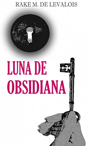 Luna de obsidiana (Poesía y relatos. Vida, delirios, amor, dolor y muerte)