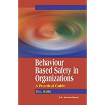 Behaviour Based Safety in Organizations: A Practical Guide