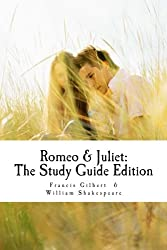 Romeo and Juliet: The Study Guide Edition: Complete text with parallel translation & integrated study guide: Volume 3 (Creative Study Guide Editions)