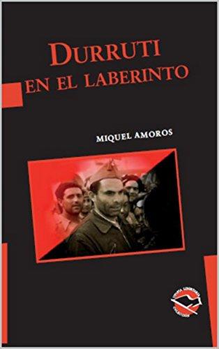 Durruti en el laberinto (Utopía Libertaria nº 58)