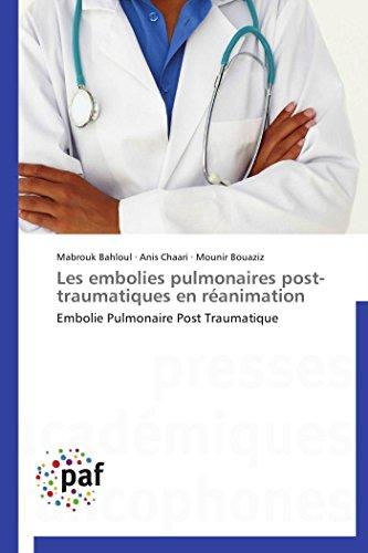 Les embolies pulmonaires post-traumatiques en réanimation
