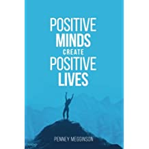 Positive Minds Create Positive Lives