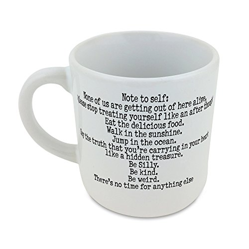 mug-with-note-to-self-none-of-us-are-getting-out-of-here-alive-so-please-stop-treating-yourself-like