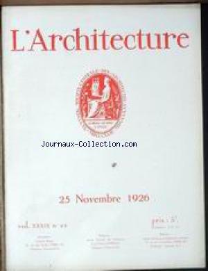 ARCHITECTURE (L') [No 22] du 25/11/1926 - LES PLANS EN RELIEF DES INVALIDES CONCOURS POUR LE GRAND PRIX DE ROME DE LA SECTION D' ARCHITECTURE