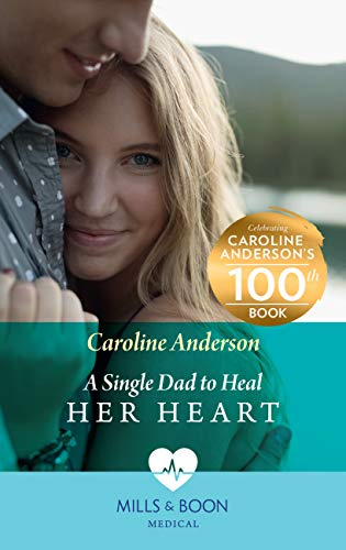 A Single Dad To Heal Her Heart (Mills & Boon Medical) (Yoxburgh Park Hospital) (English Edition)
