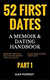 52 First Dates: A Memoir & Dating Handbook