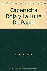 Caperucita Roja Y LA Luna De Papel