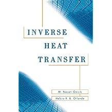 Inverse Heat Transfer: Fundamentals and Applications (English Edition)