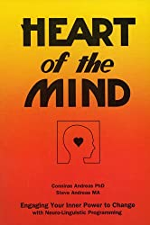 Heart of the Mind - Engaging Your Inner Power to Change with Neuro-Linguistic Programming (English Edition)