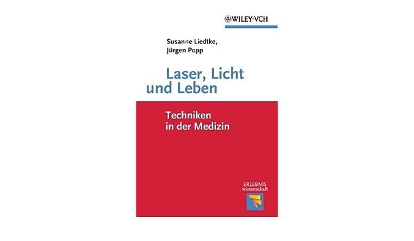 Laser, Licht und Leben: Techniken in der Medizin (Erlebnis Wissenschaft) (German Edition)
