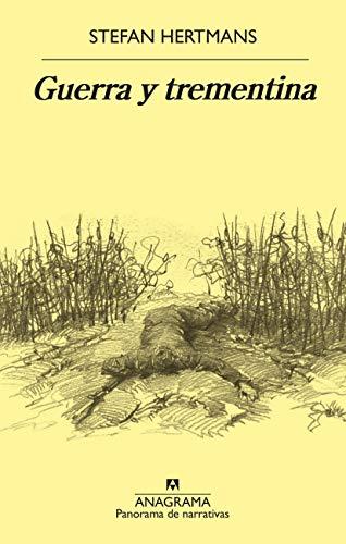 Guerra Y Trementina (PANORAMA DE NARRATIVAS) por Stefan Hertmans