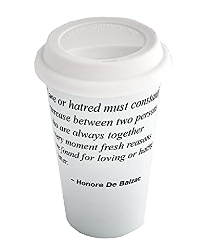 Coffee cup with Love or hatred must constantly increase between two persons who are always together; every moment fresh reasons are found for loving or hating better.