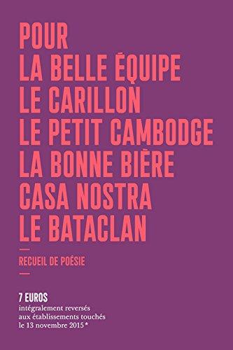 Pour La Belle Equipe, Le Carillon, Le Petit Cambodge, La Bonne Bière, Casa Nostra, Le Bataclan