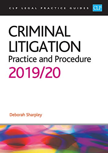 Criminal Litigation: 2019/2020 (CLP Legal Practice Guides)