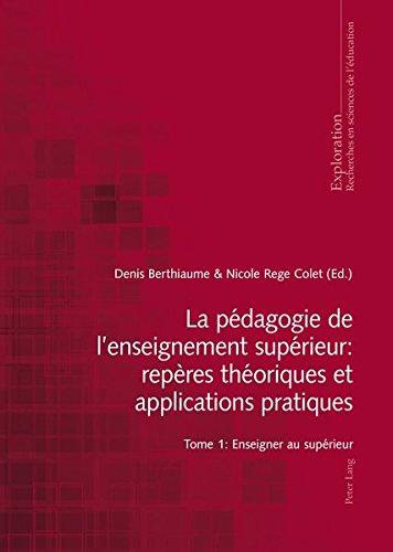 La pédagogie de l'enseignement Supérieur: Repères théoriques et applications pratiques: Enseigner au supérieur