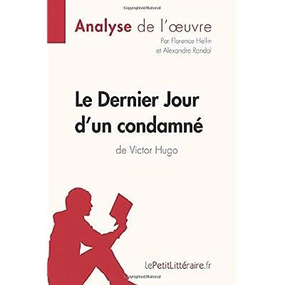 Le Dernier Jour d'un condamné de Victor Hugo (Analyse de l'oeuvre): Comprendre la littérature avec lePetitLittéraire.fr