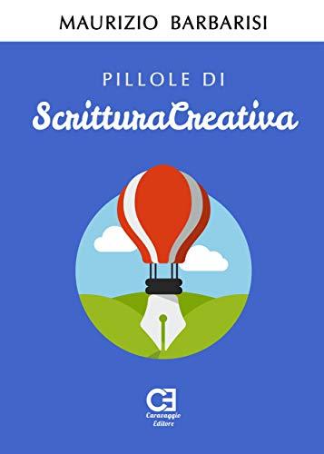 Pillole di Scrittura Creativa. Corso introduttivo